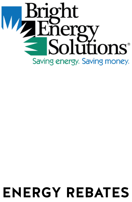 Bright Energy Solutions Saving Energy. Saving money. Energy Rebates